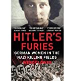 [(Hitler's Furies: German Women in the Nazi Killing Fields)] [Author: Wendy Lower] published on (October, 2014)