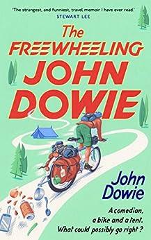 The Freewheeling John Dowie by [Dowie, John]
