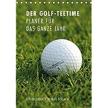 Der Golf-Teetime Planer für das ganze Jahr / Planer (Tischkalender 2018 DIN A5 hoch): Ingo Gerlach ist selbst eine leidenschaftlicher Golfer und hat ... [Kalender] [Apr 01, 2017] Gerlach, Ingo