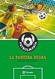 Image de FUTBOLMANÍA. La pantera negra (Castellano - A Partir De 10 Años - Personajes Y Series - Futbolmanía)