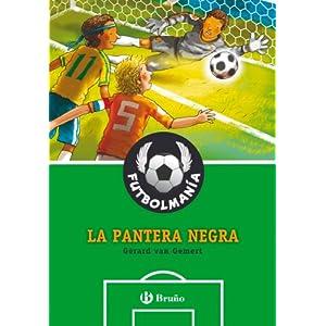 FUTBOLMANÍA. La pantera negra (Castellano - A Partir De 10 Años - Personajes Y Series - Futbolmanía)