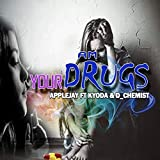 Am Your Drugs