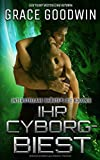 Ihr Cyborg-Biest (Interstellare Bräute: Die Kolonie, Band 4) -