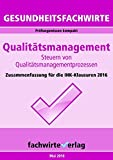 Gesundheitsfachwirte: Qualitätsmanagement: Prüfungswissen kompakt für die IHK-Klausuren 2016