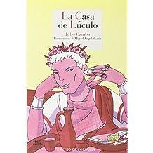 La Casa De Lúculo. O El Arte De Comer (Literatura Reino de Cordelia)