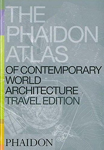 The Phaidon Atlas Of Contemporary World Architecture - Travel Edition