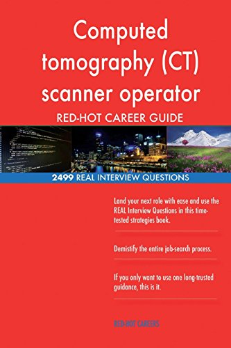 Ct-scanner (Computed tomography (CT) scanner operator RED-HOT Career; 2499 REAL Interview Qu)