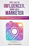 #3: Post Like an Influencer, Grow Like a Marketer: A Proven Step-By-Step Guide To Start a Successful Instagram Page, Grow Your Following, and Make Money.