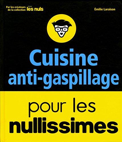 Cuisine anti-gaspillage pour les nullissimes par