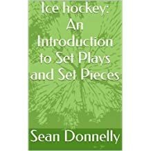 Ice hockey: An Introduction to Set Plays and Set Pieces (English Edition)
