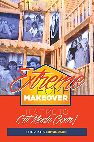 Extreme Home Makeover (English Edition) (Extreme Makeover Home Edition)