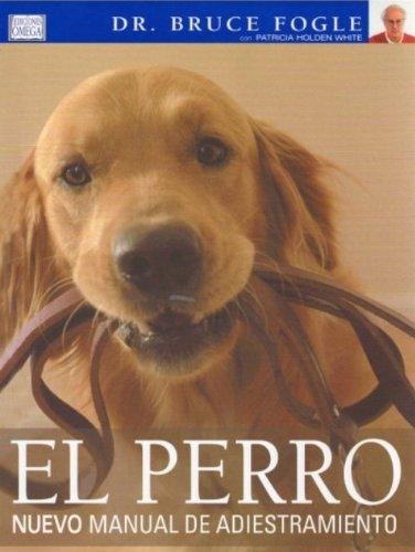 EL PERRO. NUEVO MANUAL DE ADIESTRAMIENTO (GUIAS DEL NATURALISTA-ANIMALES DOMESTICOS-PERROS)
