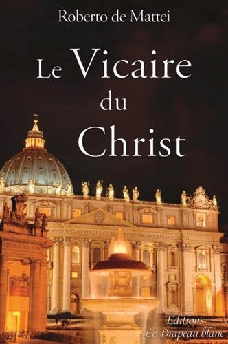 Le vicaire du Christ. Peut-on réformer la papauté ?