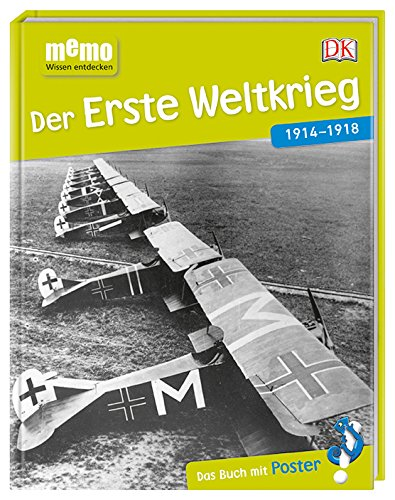 memo Wissen entdecken. Der Erste Weltkrieg: 1914-1918. Das Buch mit Poster!