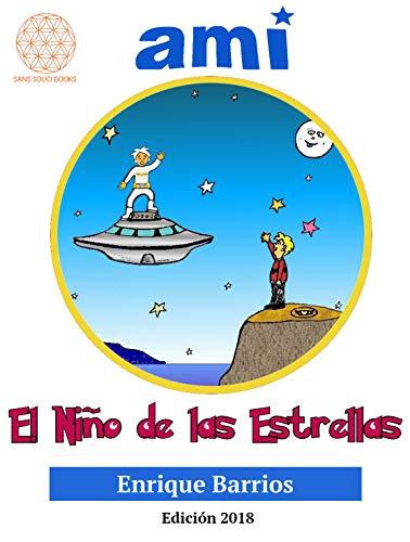 Ami, el Niño de las Estrellas: Edición 2018 por Enrique Barrios