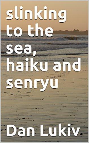 slinking to the sea, haiku and senryu (English Edition)