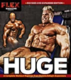 Huge: A Complete Workout Regimen from Bodybuilding's Superstars