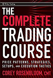 The Complete Trading Course: Price Patterns, Strategies, Setups, and Execution Tactics (Wiley Trading Book 469) (English Edition)