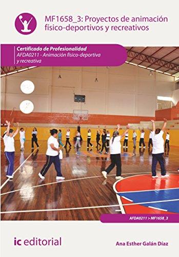 Proyectos de animación físico-deportivos y recreativos. AFDA0211 por Ana Esther Galán Díaz