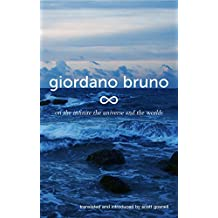 On the Infinite, the Universe and the Worlds: Five Cosmological Dialogues (Collected Works of Giordano Bruno Book 2) (English Edition)