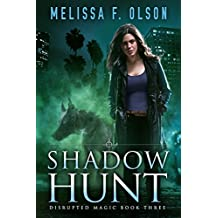 Shadow Hunt (Disrupted Magic Book 3)