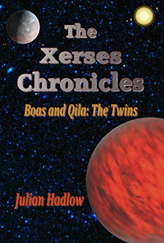 Boas and Qila: The Twins (The Xerses Chronicles Book 3) (English Edition)