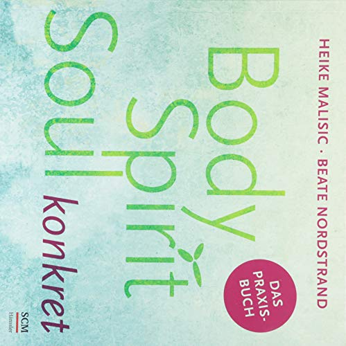Body, Spirit, Soul konkret: Das Praxisbuch