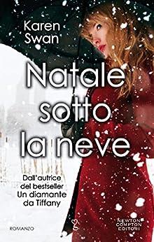Natale sotto la neve (eNewton Narrativa) di [Swan, Karen]