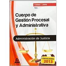 Cuerpo de Gestión Procesal y Administrativa de la Administración de Justicia (turno libre). Test (T.L. Justicia 2013 (mad))