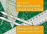 Mit Geodreieck, Lineal und Zirkel: Übungen für den Geometrieunterricht