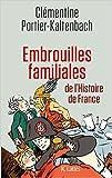 Embrouilles familiales de l'histoire de France de Clémentine Portier-Kaltenbach ( 8 avril 2015 ) - JC Lattès (8 avril 2015)