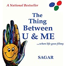 The Thing Between U & Me: .when life goes filmy