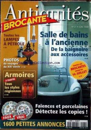 ANTIQUITES BROCANTE [No 21] du 01/06/1999 - SALLE DE BAINS A L'ANCIENNE - TOUTES LES LAMPES A PETROLE - PHOTOS DE VOYAGES DU 19EME - ARMOIRES - FAIENCES ET PORCELAINES.