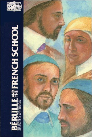 Berulle and the French School: Selected Writings (Classics of Western Spirituality) by William M. Thompson (1989-09-01) (School Western)