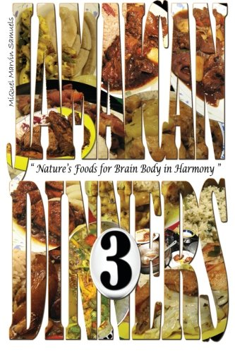 """Jamaican Dinners 3:""""Nature's Foods for Brain Body in Harmony"""