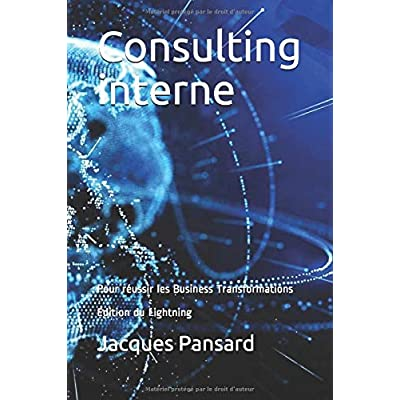 Consulting interne: Pour réussir les Business Transformations