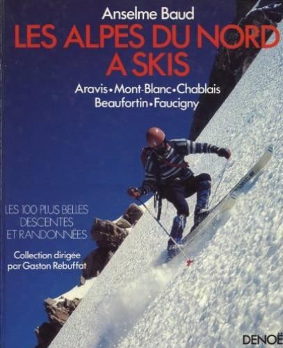 Les Alpes du Nord à skis par Anselme Baud
