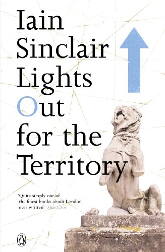 Lights Out for the Territory por Iain Sinclair