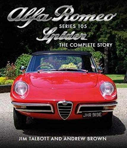 Alfa Romeo 105 Series Spider: The Complete Story