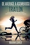 Image de De Average a Asombroso Triatlon: Una guía completa para  obtener mejores resultados