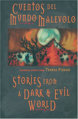 Stories from a Dark & Evil World: Cuentos Del Mundo Malevolo : Bilingual Tales par Teresa Pijoan
