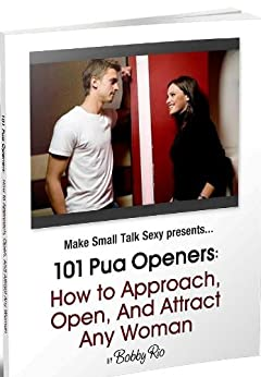 101 Pua Openers: How to Approach Women and Start Conversation Using PUA Openers (English Edition) par [Rio, Bobby]