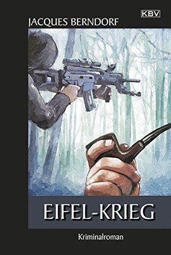 Preisvergleich Produktbild Eifel-Krieg: Der 22. Siggi-Baumeister-Krimi (Eifel-Krimi)