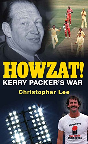 Howzat!: Kerry Packer's War por Christopher Lee