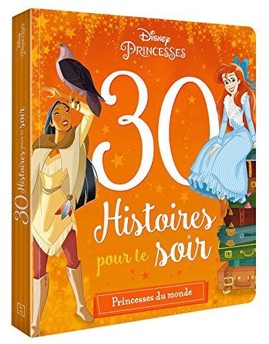 DISNEY PRINCESSES - 30 Histoires pour le Soir - Héroïnes du Monde
