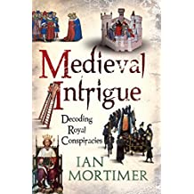 Medieval Intrigue by Ian Mortimer (15-Oct-2008) Paperback