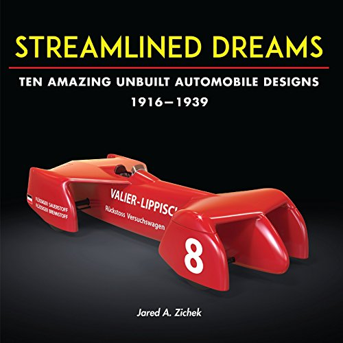 Streamlined Dreams: Ten Amazing Unbuilt Automobile Designs, 1916-1939 (English Edition) por Jared Zichek