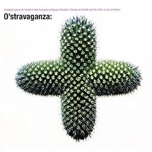 O'Stravaganza: Fantaisie Irlandaise Sur Des Theme by Vivaldi (2008) Audio CD