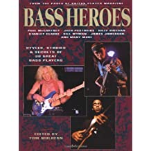 Bass Heroes: Styles, Stories and Secrets of 30 Great Bass Players