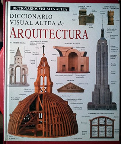 Diccionario visual Altea de arquitectura (Diccionarios Visuales Altea-Eyewitness Visual Dictionaries)
